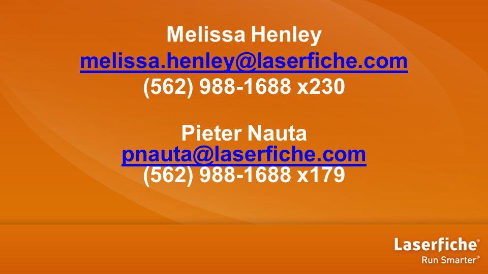 Melissa Henley melissa.henley@laserfiche.com (562) 988-1688 x230 melissa.henley@laserfiche.com Pieter Nauta pnauta@laserfiche.com (562) 988-1688 x179 pnauta@laserfiche.com