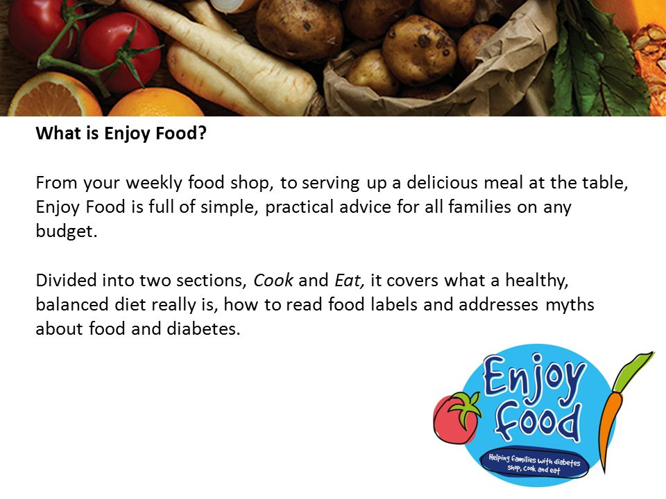 What is Enjoy Food? From your weekly food shop, to serving up a delicious meal at the table, Enjoy Food is full of simple, practical advice for all fa