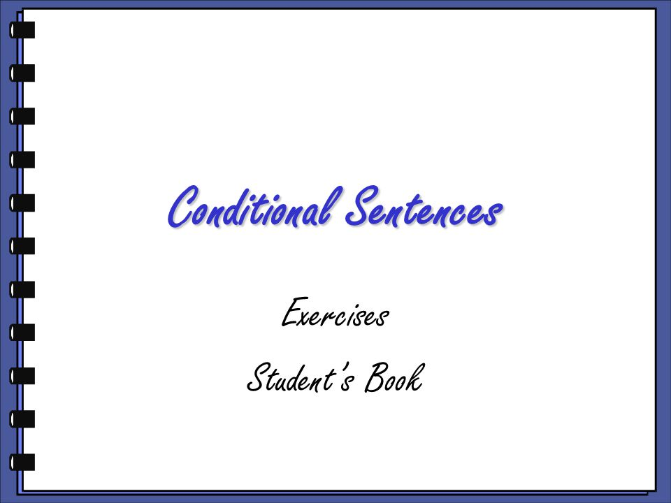 Conditional Sentences Exercises Student's Book