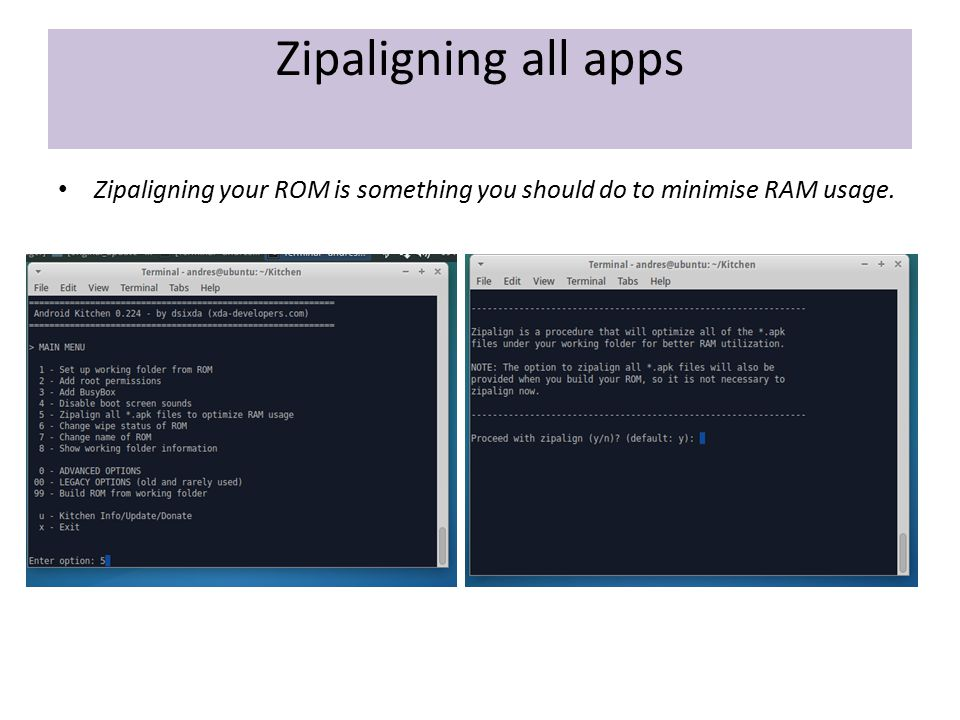 Zipaligning all apps Zipaligning your ROM is something you should do to minimise RAM usage.