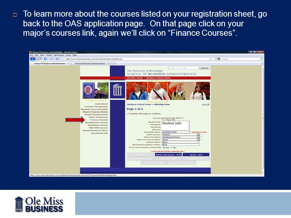  To learn more about the courses listed on your registration sheet, go back to the OAS application page. On that page click on your major's courses l