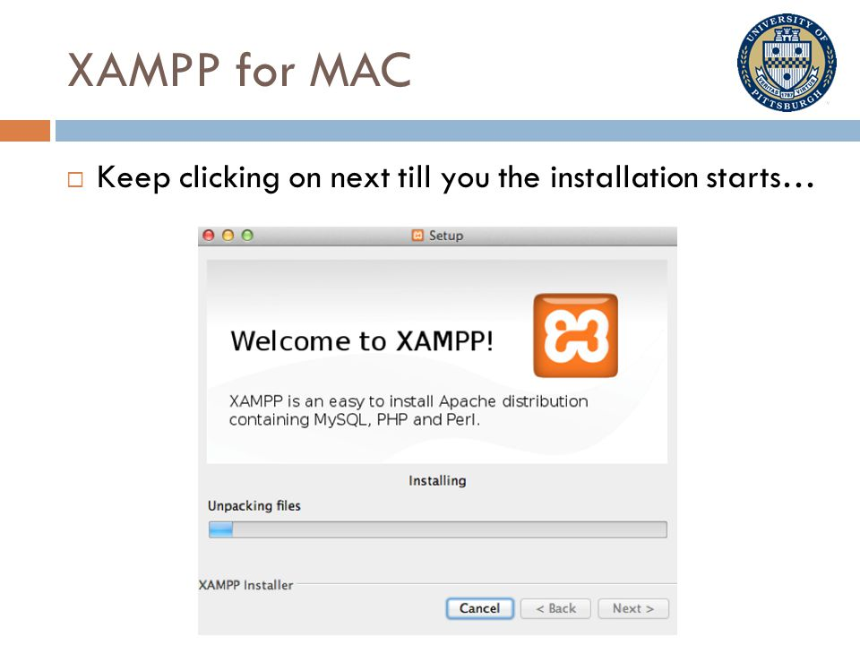 XAMPP for MAC  Keep clicking on next till you the installation starts…