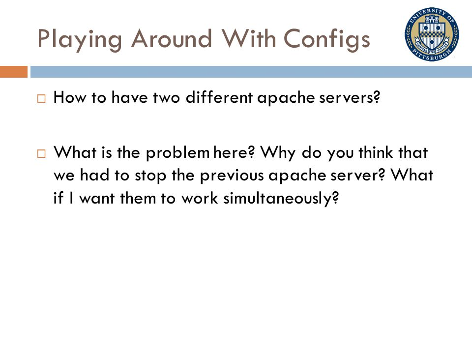 Playing Around With Configs  How to have two different apache servers.