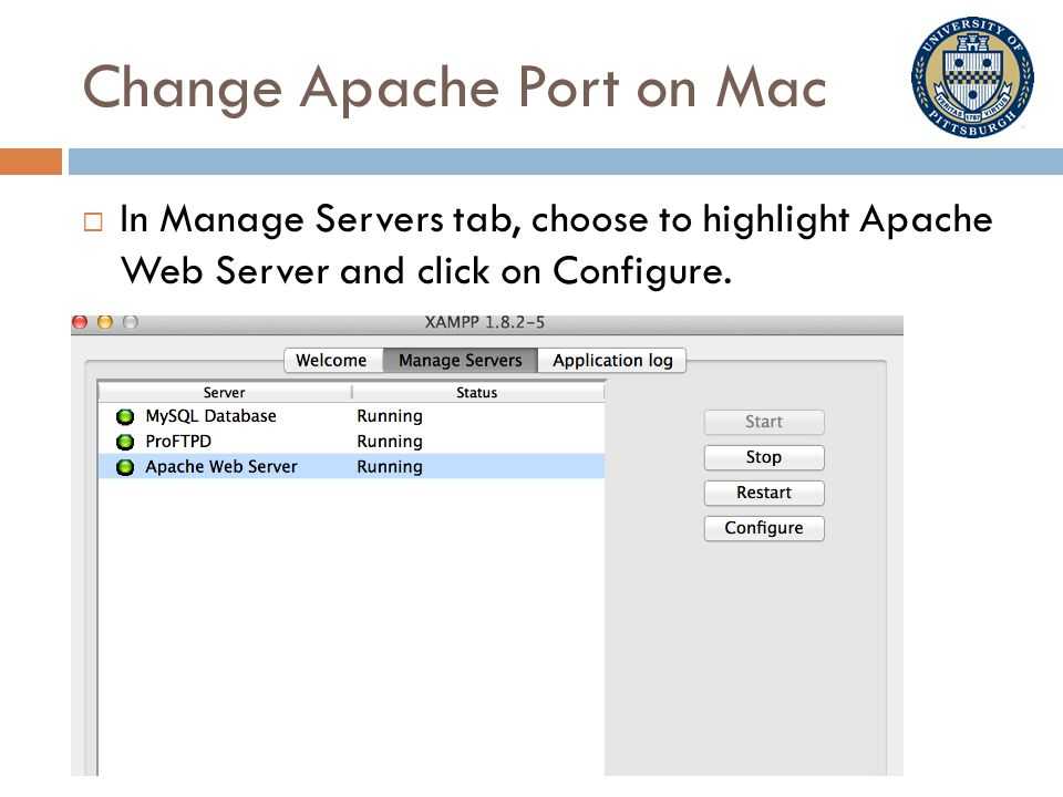 Change Apache Port on Mac  In Manage Servers tab, choose to highlight Apache Web Server and click on Configure.