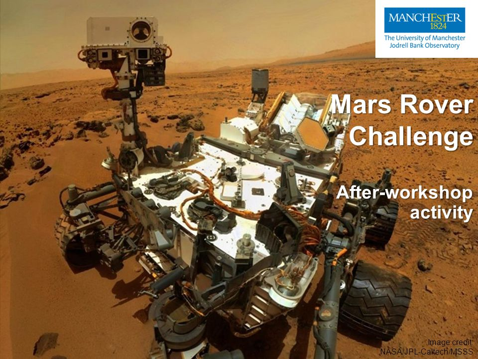 After-workshopactivity Mars Rover Challenge Image credit: NASA/JPL-Caltech/MSSS