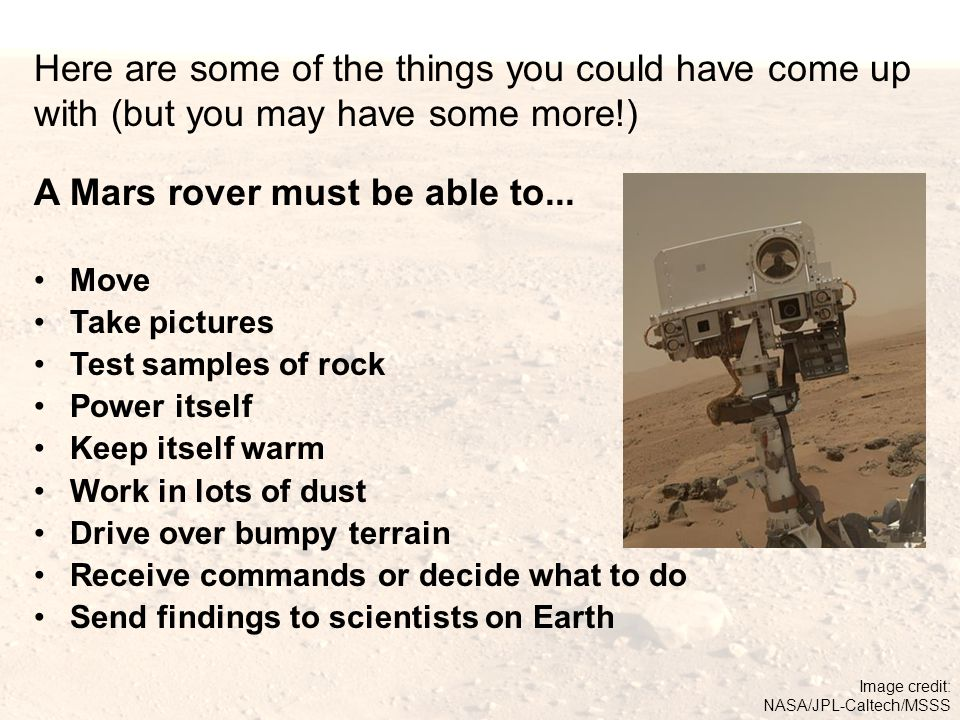 A Mars rover must be able to...