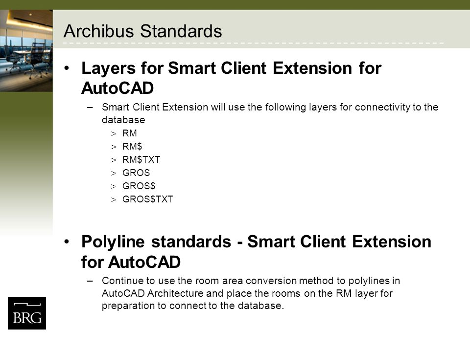 Archibus Standards Layers for Smart Client Extension for AutoCAD –Smart Client Extension will use the following layers for connectivity to the databas