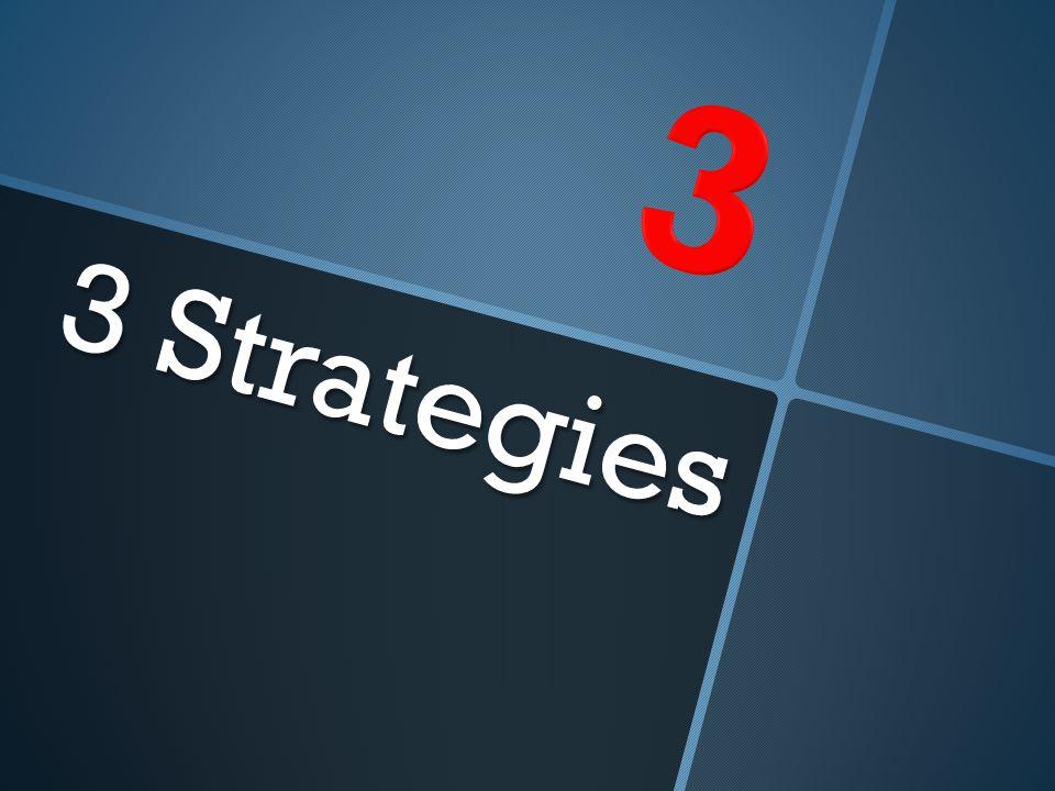 3 Strategies 3 Strategies