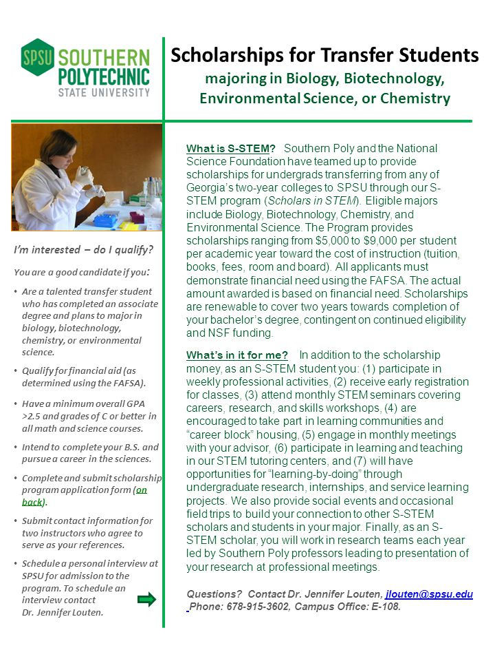 Scholarships for Transfer Students majoring in Biology, Biotechnology, Environmental Science, or Chemistry What is S-STEM? Southern Poly and the Natio