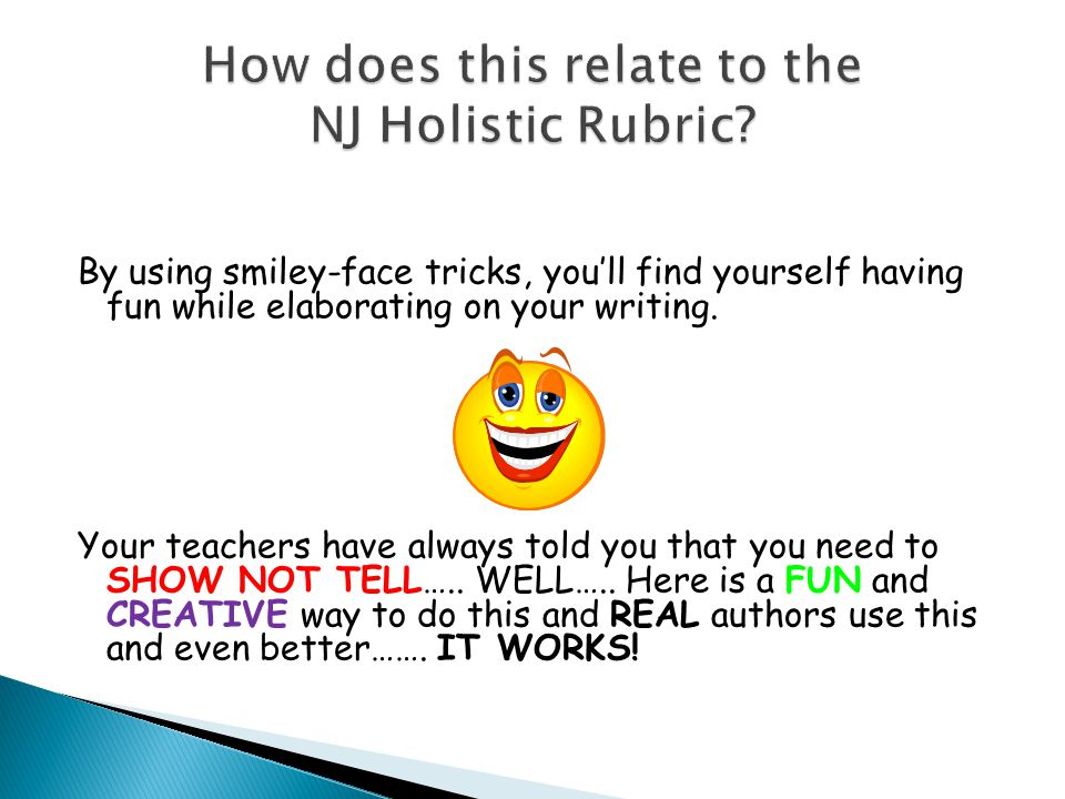 Smiley-face tricks are a fun way to get you to think and write more creatively.