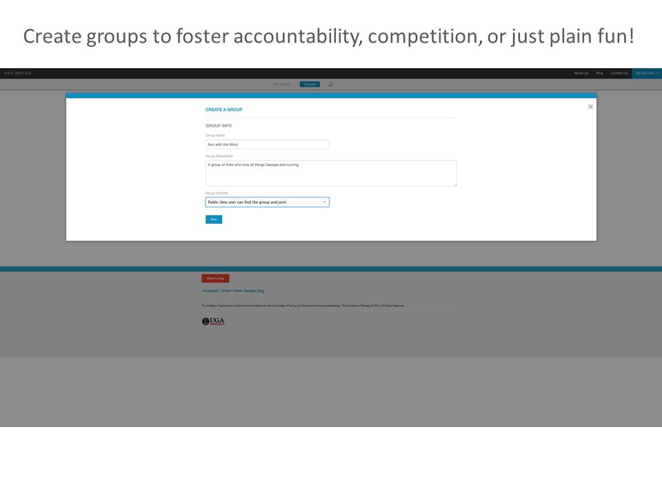 Create groups to foster accountability, competition, or just plain fun!