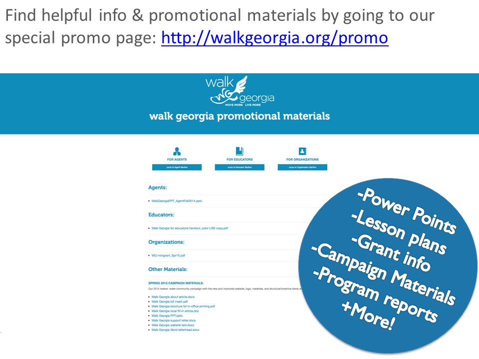 Find helpful info & promotional materials by going to our special promo page: http://walkgeorgia.org/promohttp://walkgeorgia.org/promo