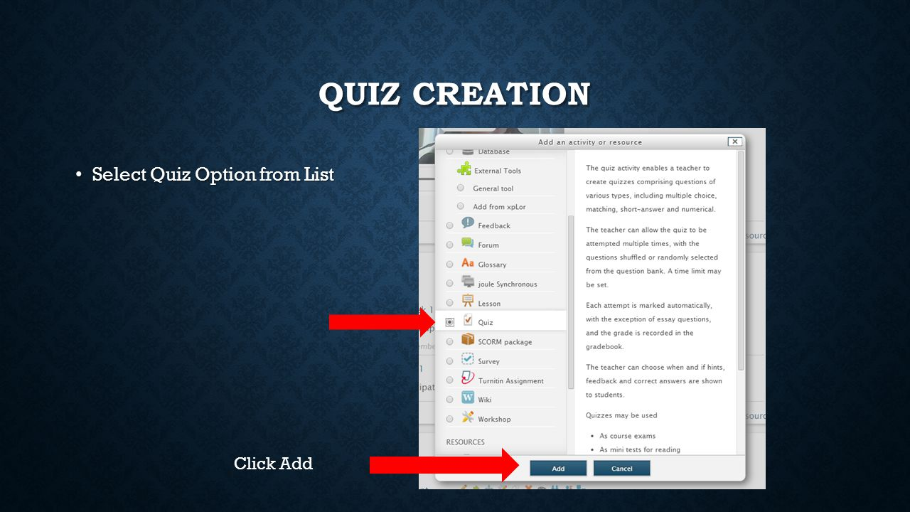 QUIZ CREATION Select Quiz Option from List Select Quiz Option from List Click Add
