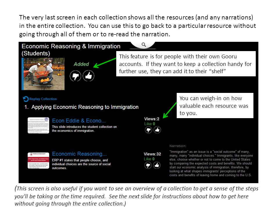 The very last screen in each collection shows all the resources (and any narrations) in the entire collection. You can use this to go back to a partic
