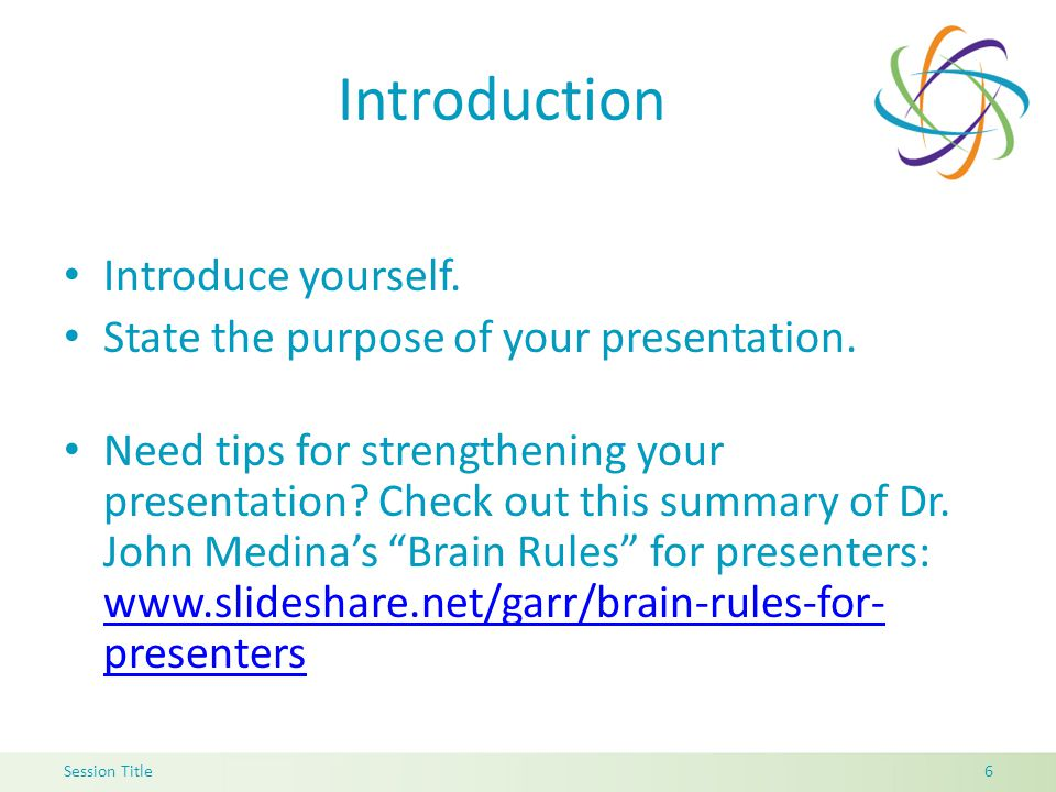 Introduction Introduce yourself. State the purpose of your presentation.