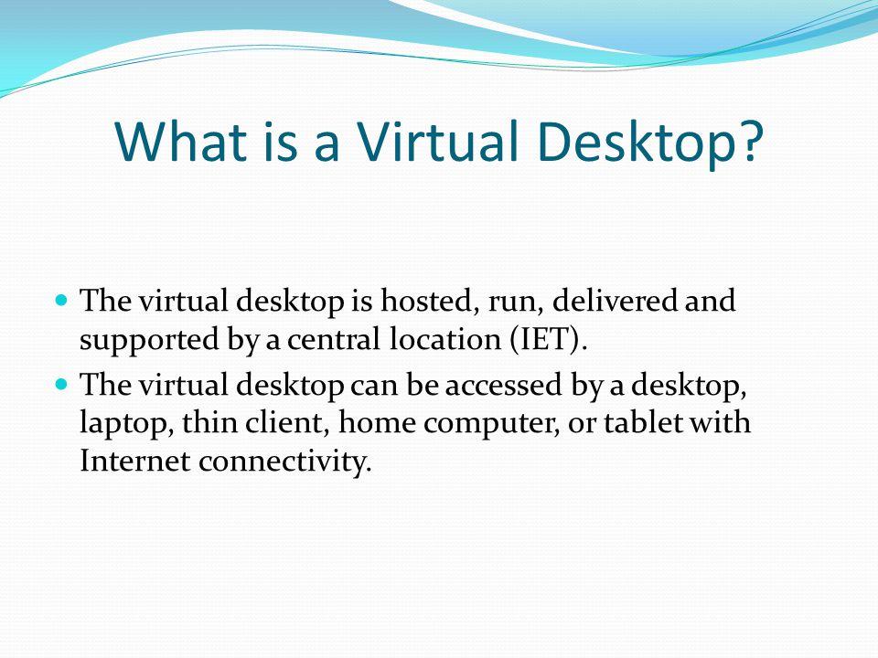 What is a Virtual Desktop.