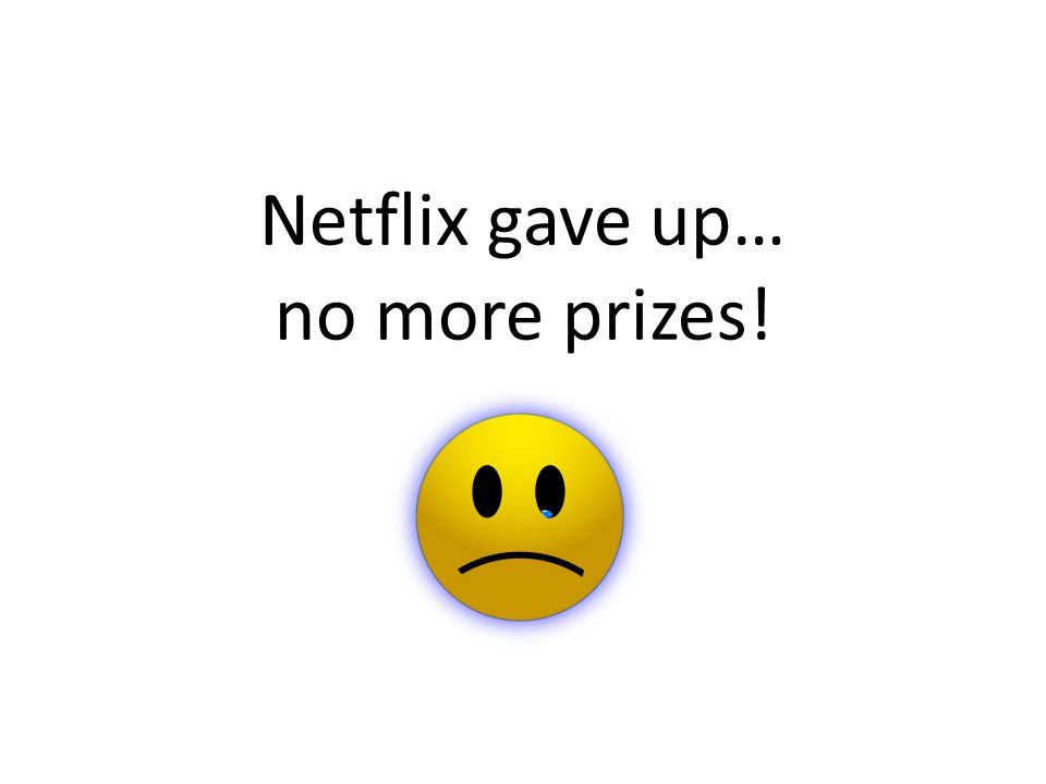 Netflix gave up… no more prizes!