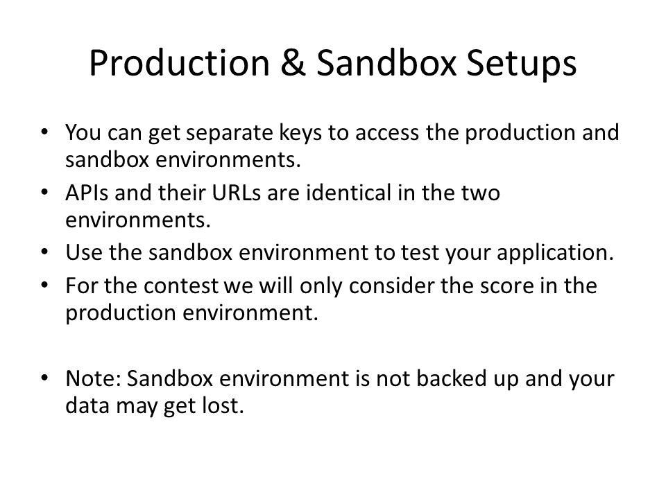 Production & Sandbox Setups You can get separate keys to access the production and sandbox environments.