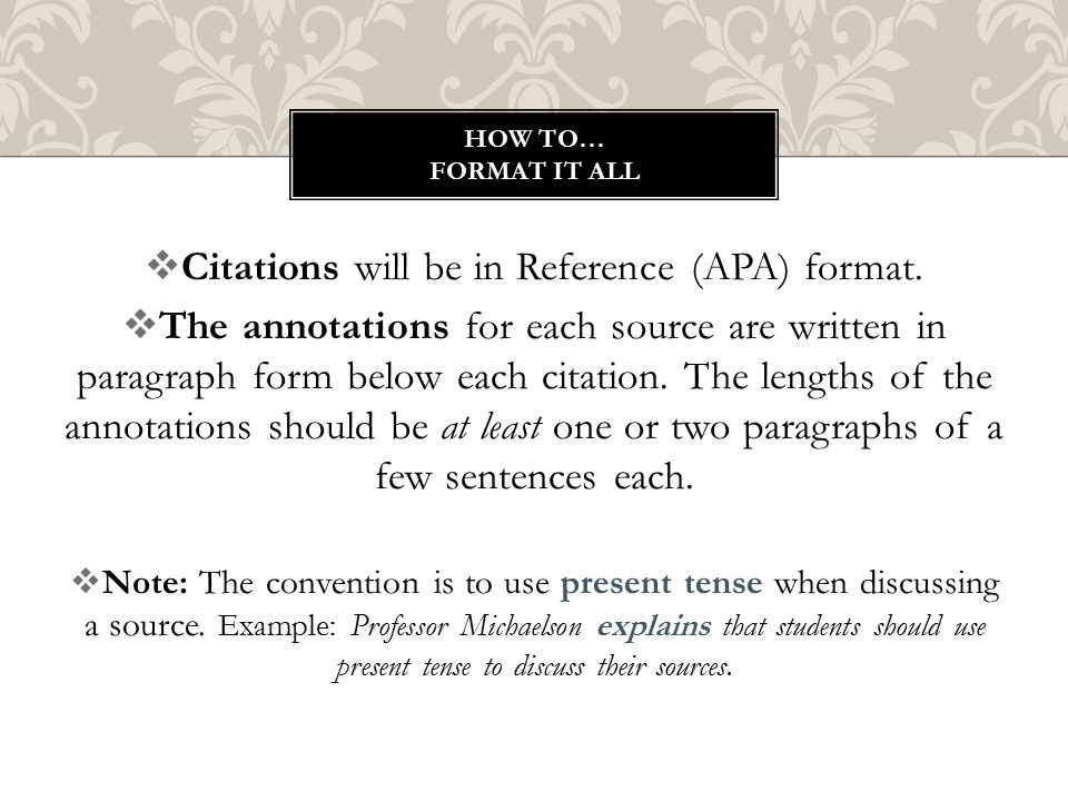  Citations will be in Reference (APA) format.