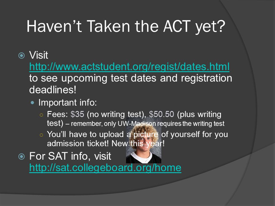 Haven't Taken the ACT yet.