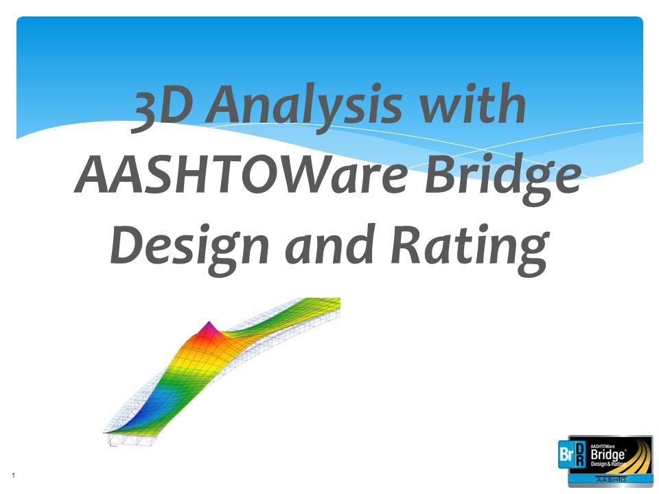 3D Analysis with AASHTOWare Bridge Design and Rating 1