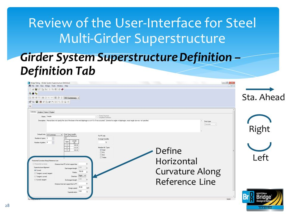 28 Girder System Superstructure Definition – Definition Tab Review of the User-Interface for Steel Multi-Girder Superstructure Define Horizontal Curva