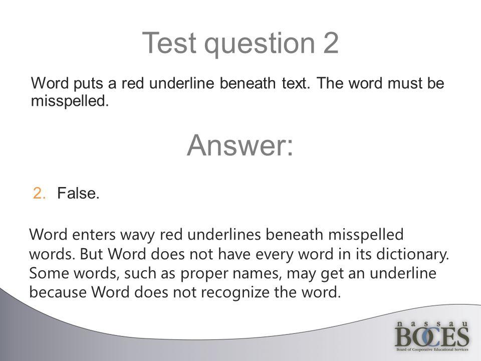 Test question 2 Word enters wavy red underlines beneath misspelled words.