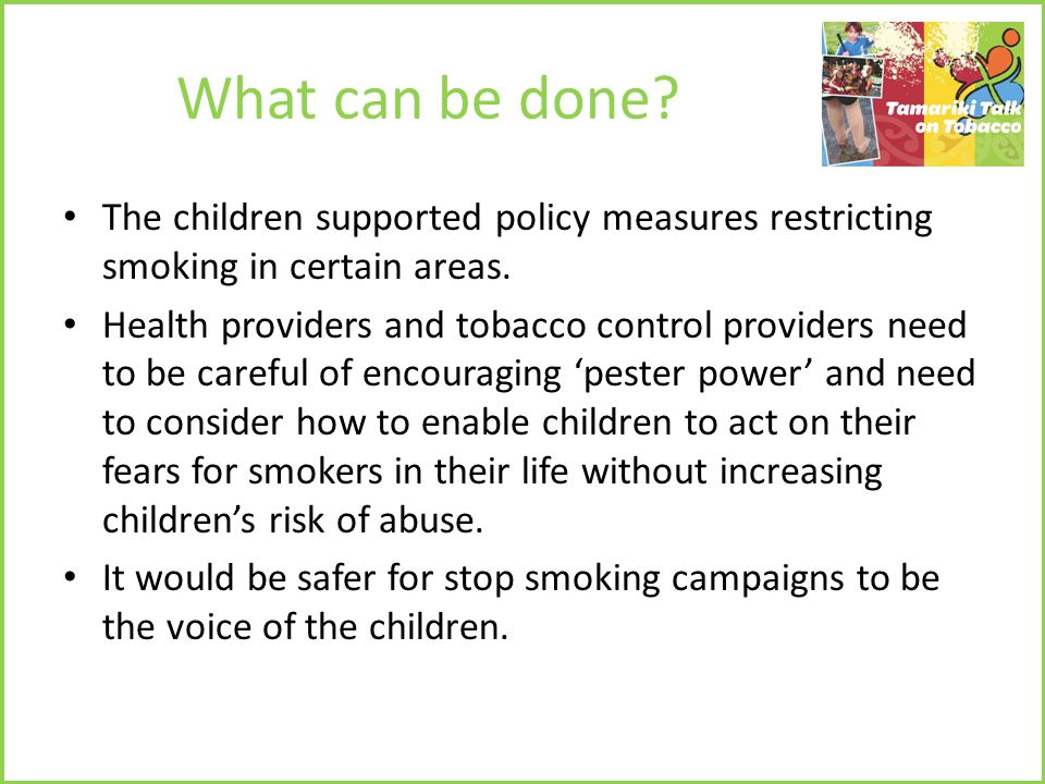 What can be done.The children supported policy measures restricting smoking in certain areas.