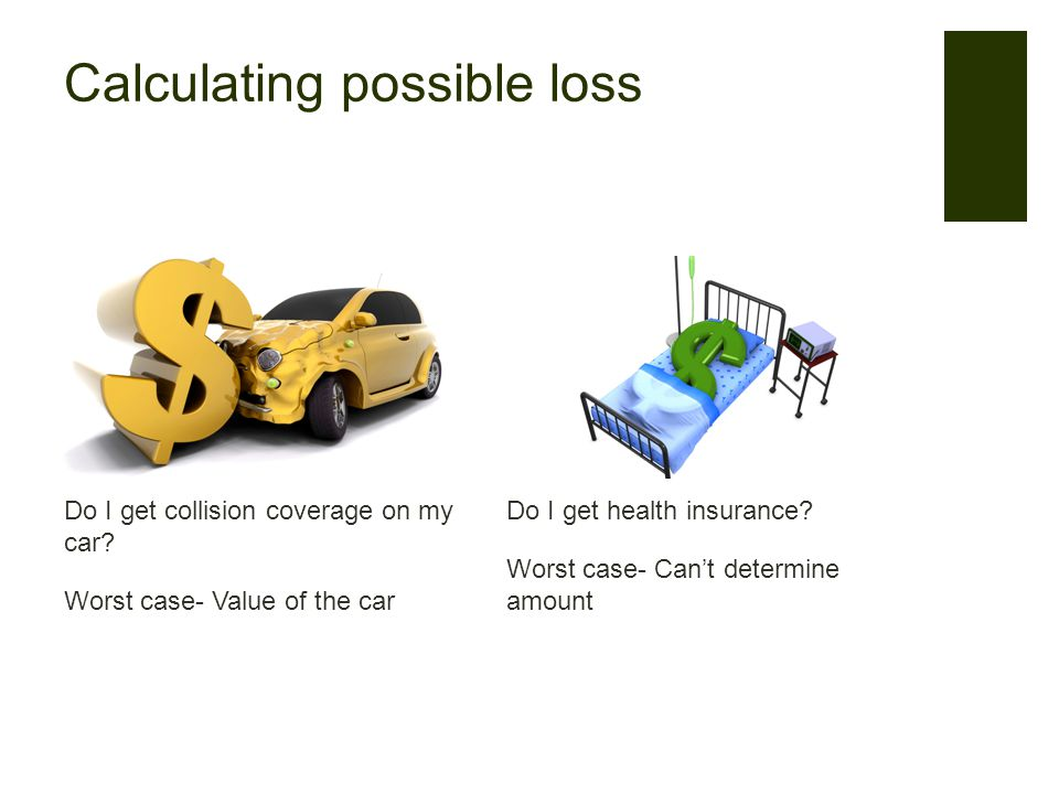 Calculating possible loss Do I get health insurance.