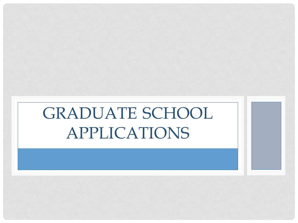 GRADUATE SCHOOL APPLICATIONS