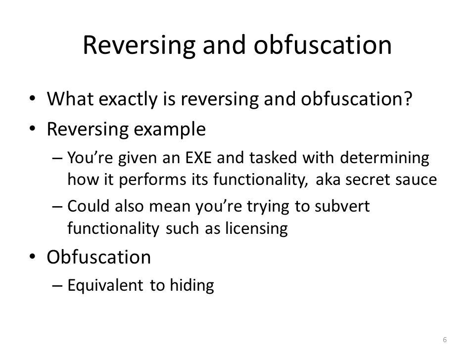 Easier reversing via deobfuscation There is a slightly easier way to go about reversing an obfuscated.Net application If we can deobfuscate the obfuscated code then we'll have a much easier time understanding the functionality of the application Luckily reflexil can deobfuscate many obfuscation tools 67