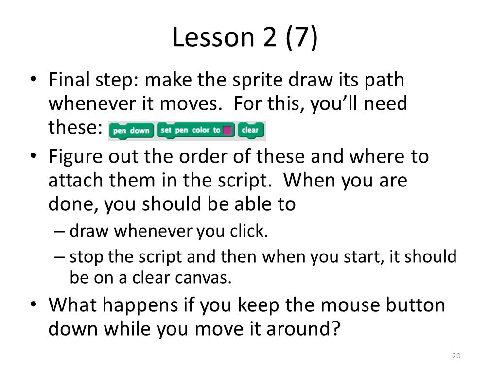 Lesson 2 (7) Final step: make the sprite draw its path whenever it moves.