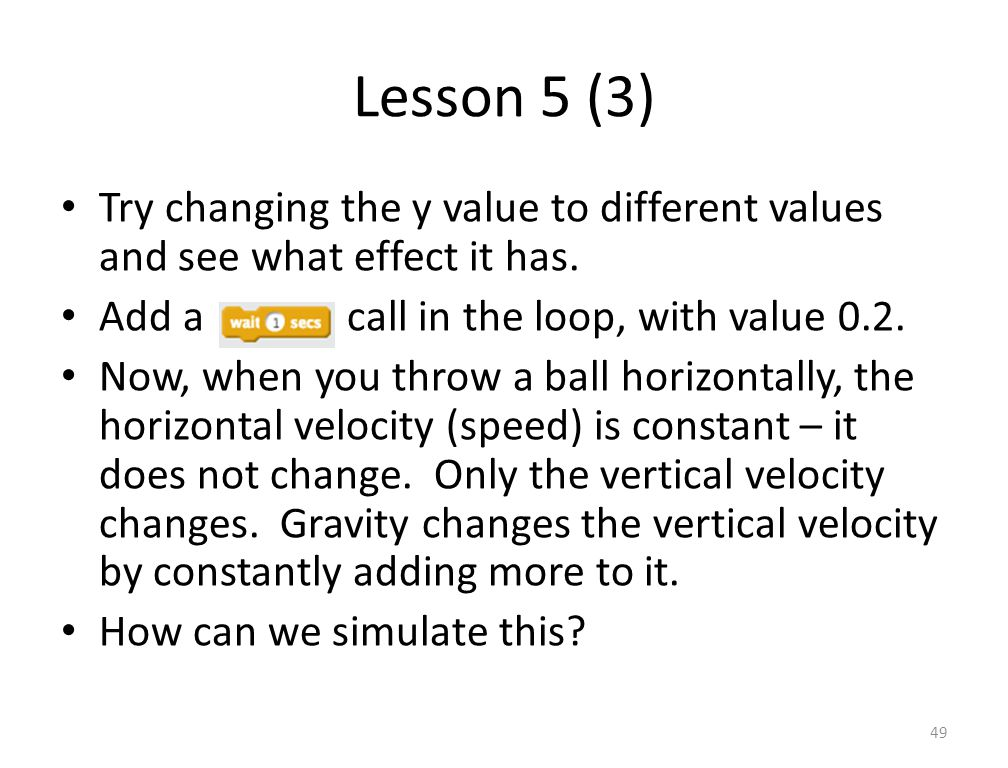 Lesson 5 (3) Try changing the y value to different values and see what effect it has.