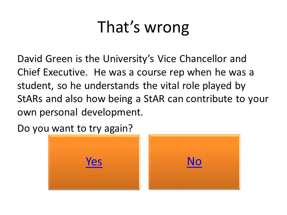 That's wrong David Green is the University's Vice Chancellor and Chief Executive.