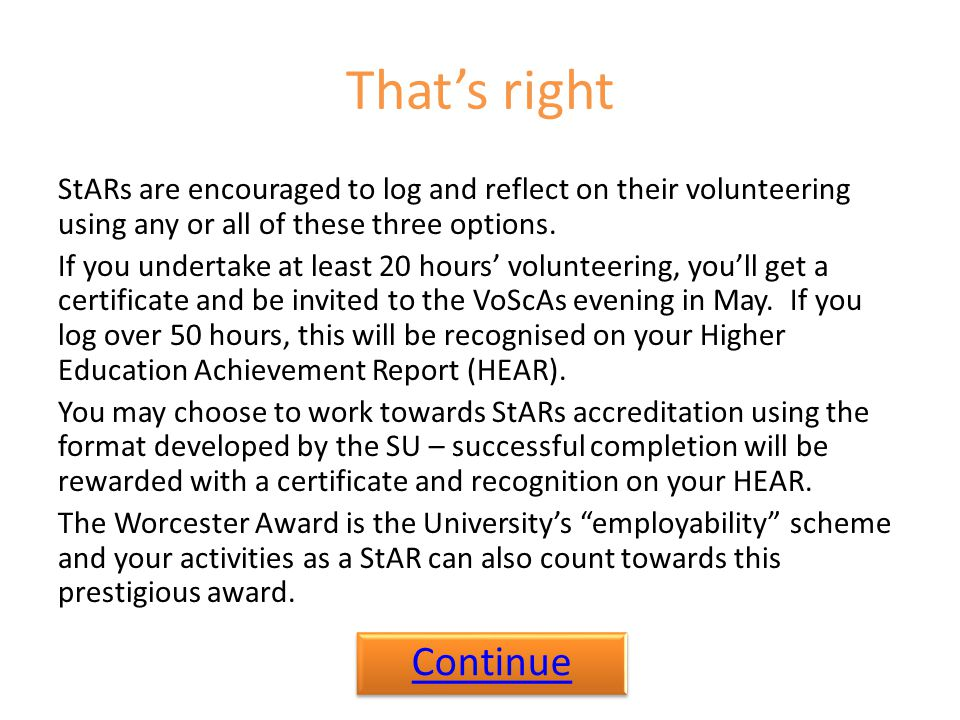 That's right StARs are encouraged to log and reflect on their volunteering using any or all of these three options.