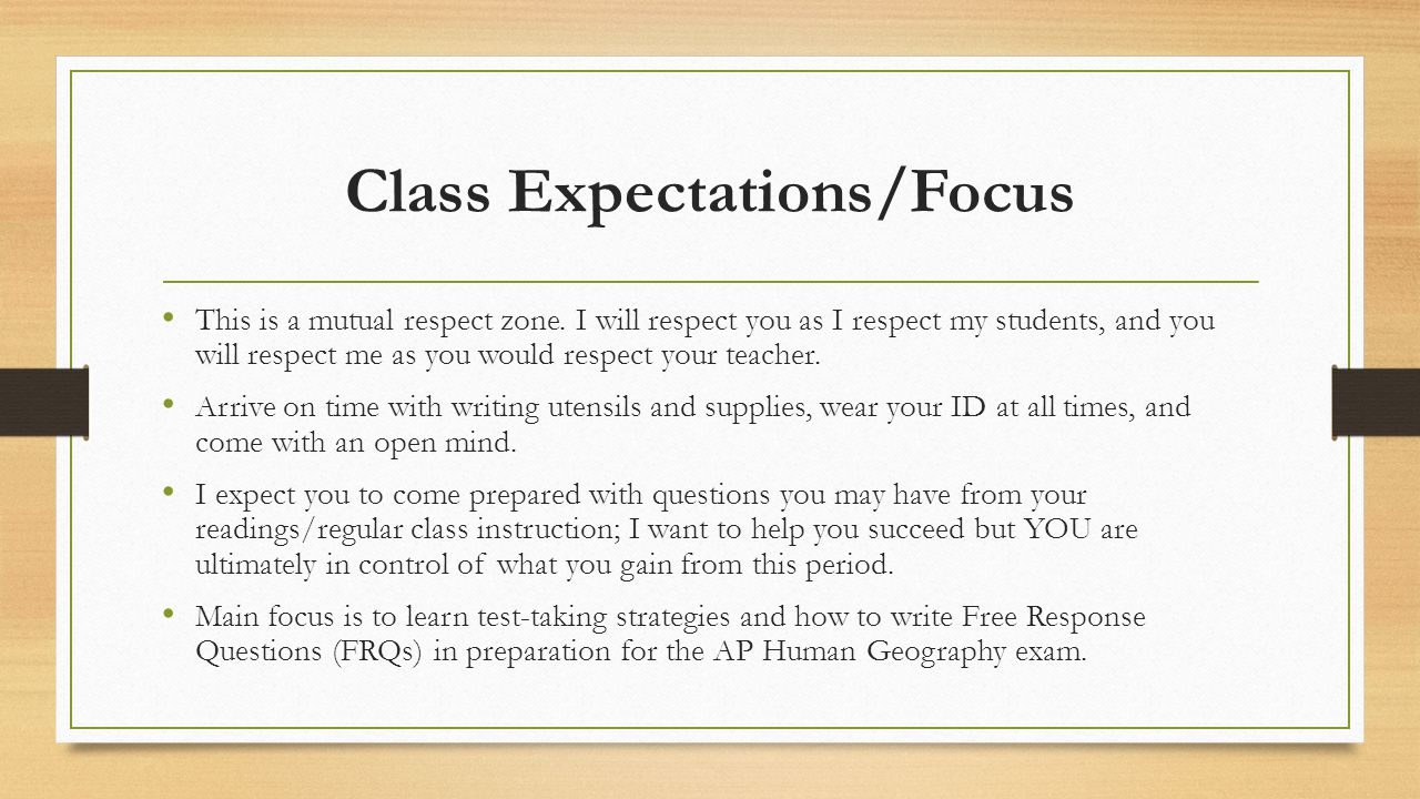 Class Expectations/Focus This is a mutual respect zone.