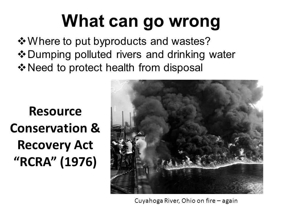 What can go wrong  Where to put byproducts and wastes.