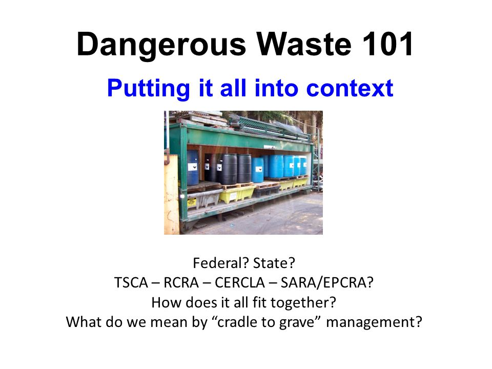 Dangerous Waste 101 Putting it all into context Federal.