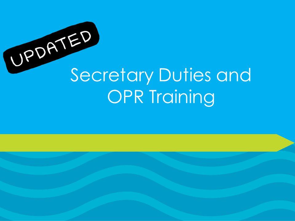 Secretary Duties and OPR Training