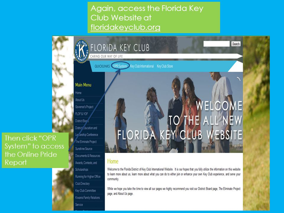 """Again, access the Florida Key Club Website at floridakeyclub.org Then click """"OPR System"""" to access the Online Pride Report"""