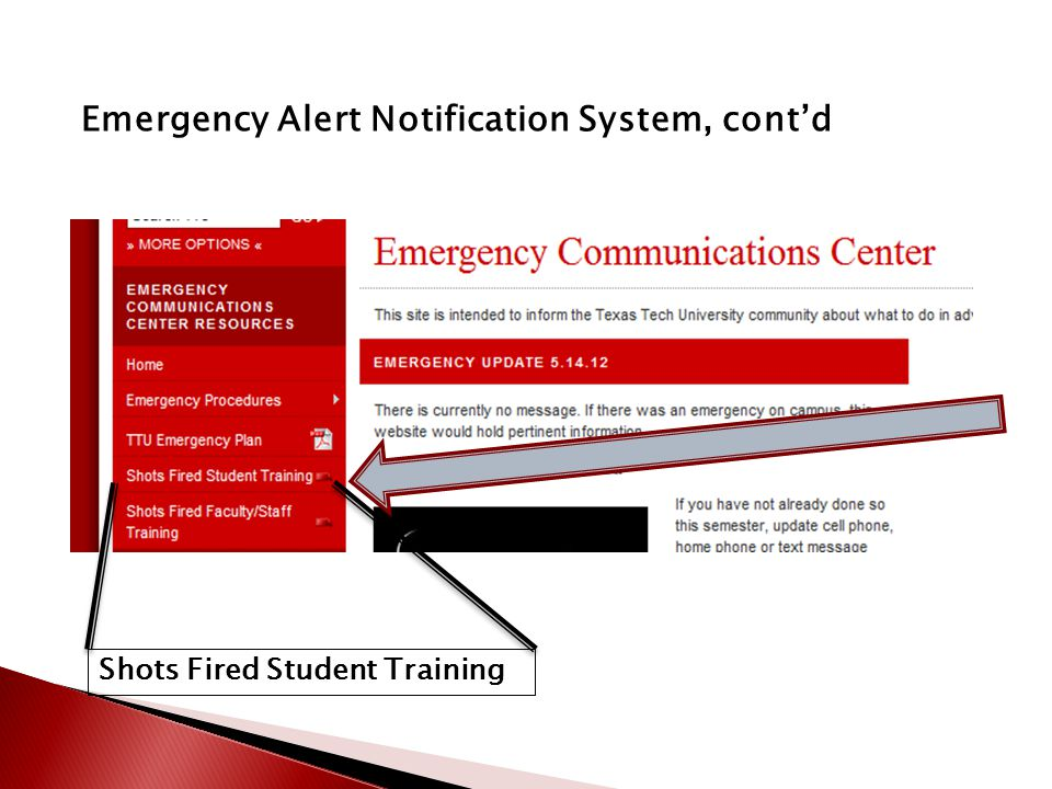 Emergency Alert Notification System, cont'd Shots Fired Student Training