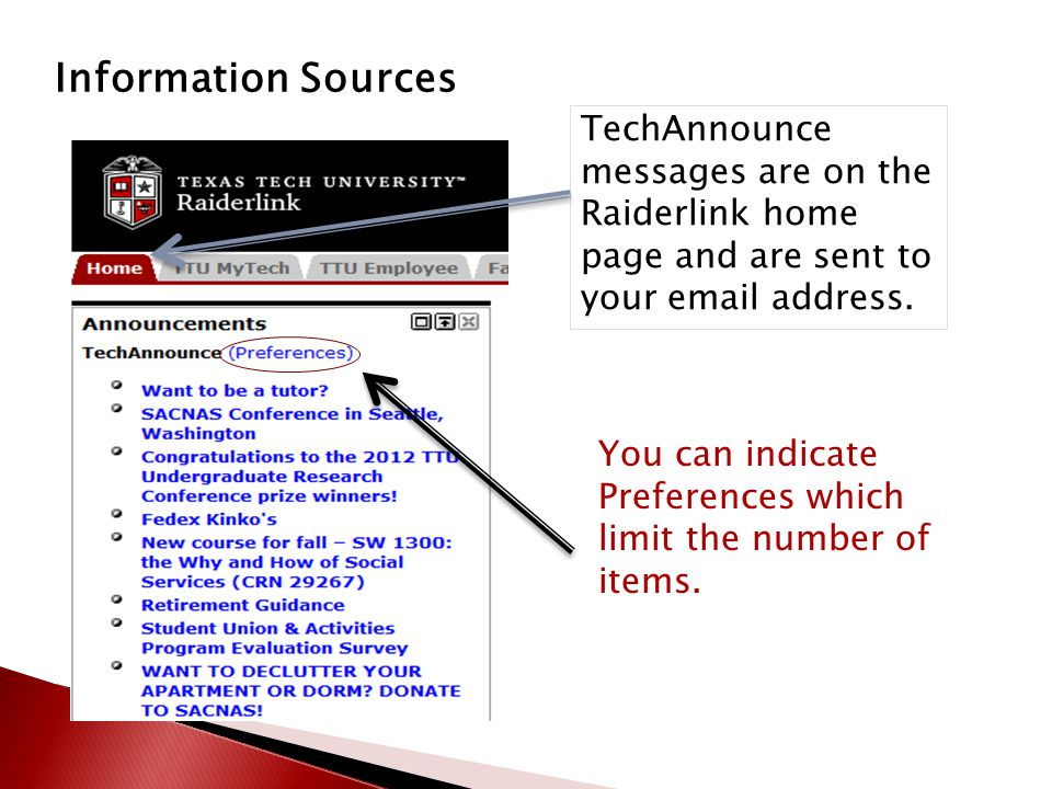Information Sources TechAnnounce messages are on the Raiderlink home page and are sent to your email address.