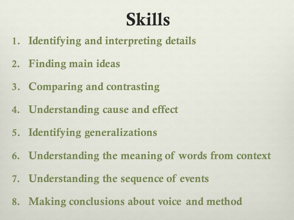 Skills 1. Identifying and interpreting details 2.