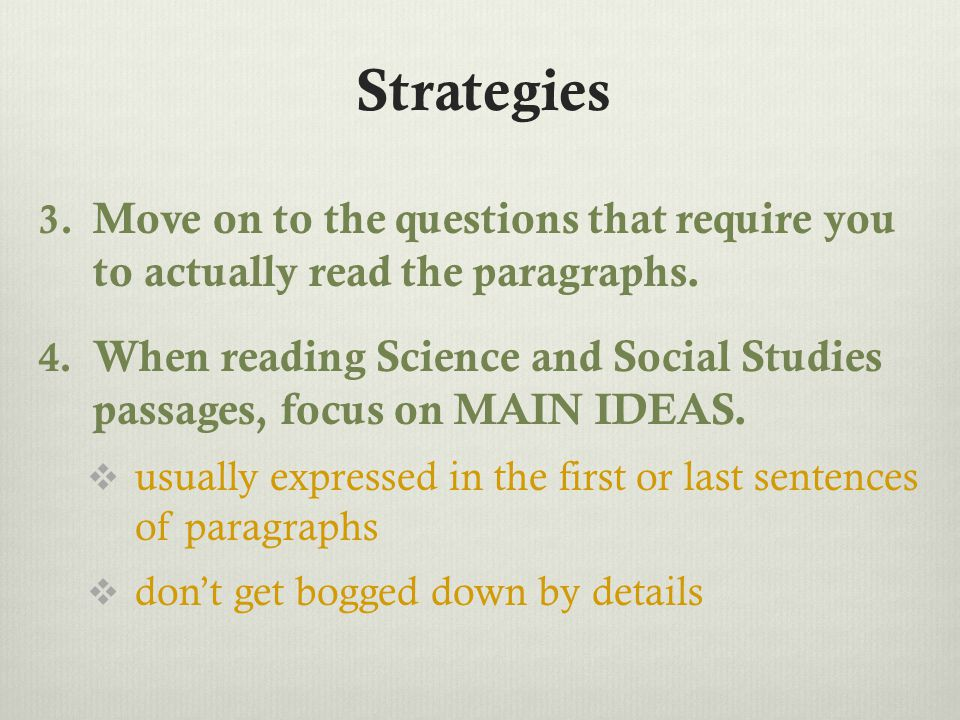 Strategies 3. Move on to the questions that require you to actually read the paragraphs.