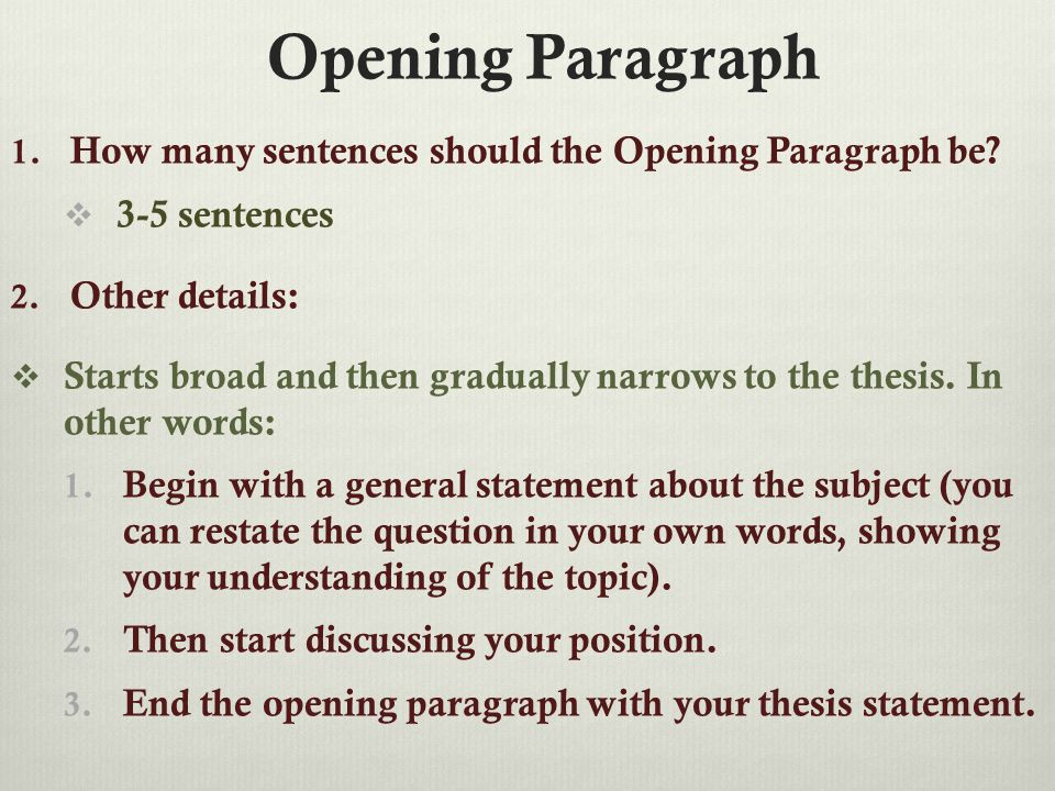 Opening Paragraph 1. How many sentences should the Opening Paragraph be.