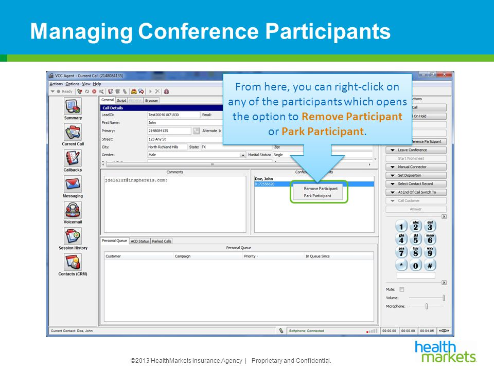 ©2013 HealthMarkets Insurance Agency | Proprietary and Confidential. Managing Conference Participants From here, you can right-click on any of the par