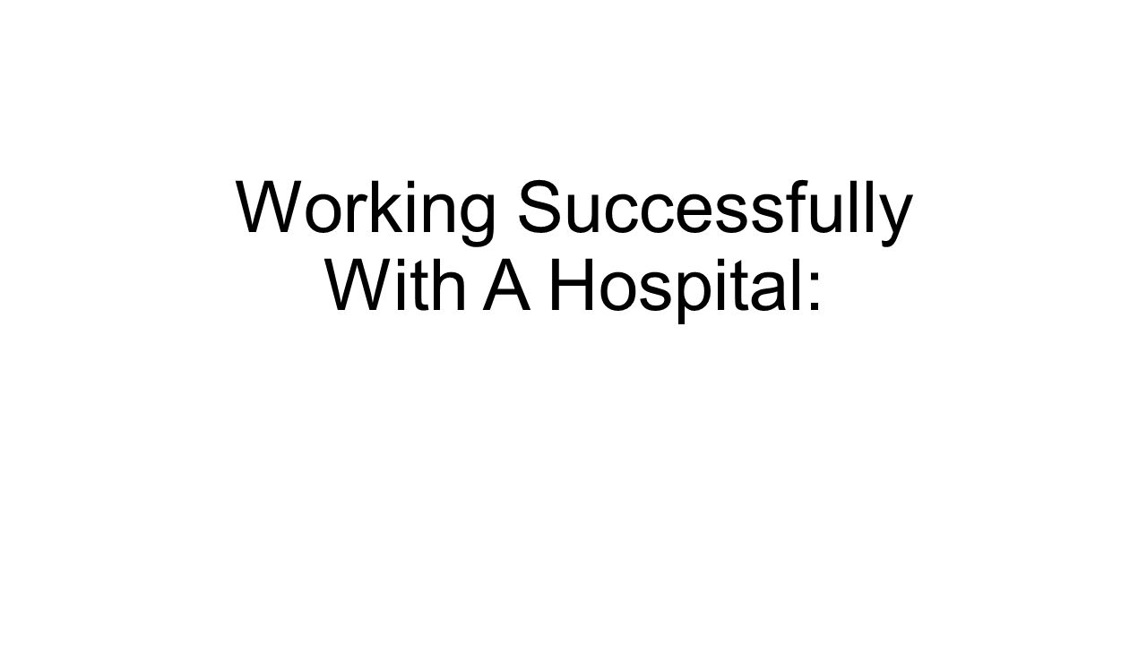 Working Successfully With A Hospital: