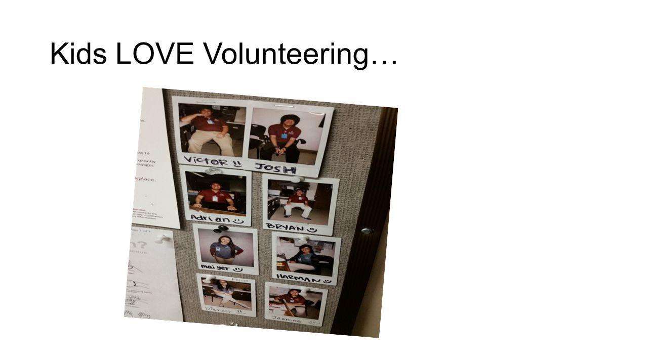 Kids LOVE Volunteering…
