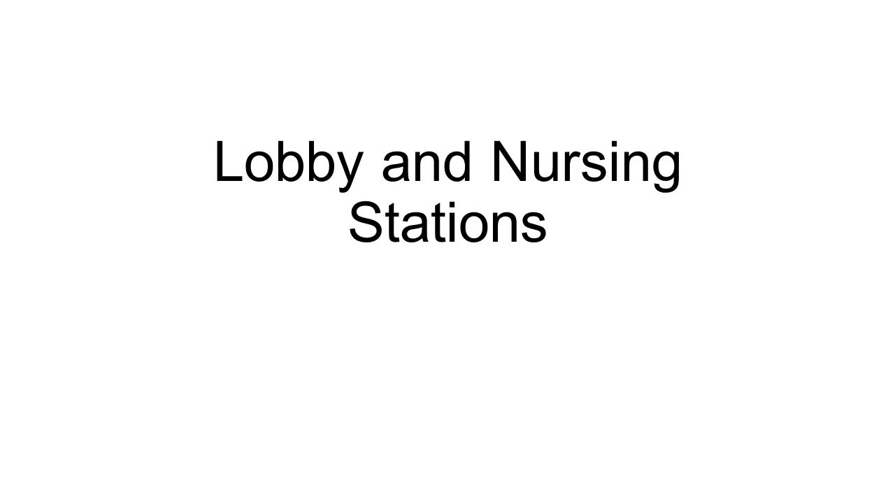 Lobby and Nursing Stations