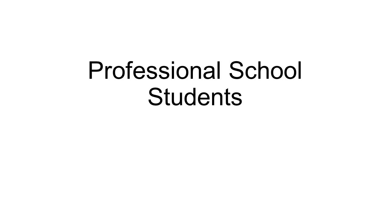 Professional School Students